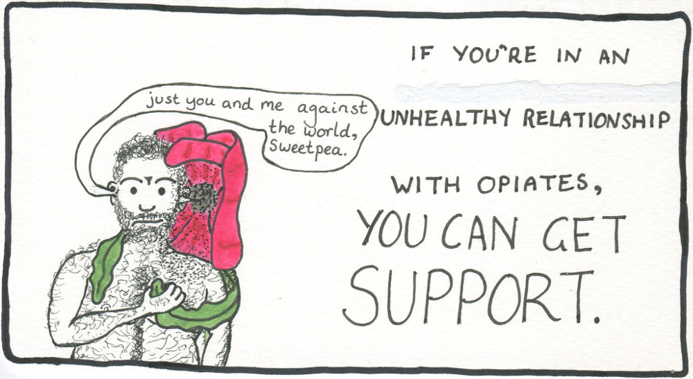 Text: If you're in an unhealthy relationship with opiates, you can get support. Image: Our guy looks unsure as the poppy hugs him from behind whispering: 'Just you and me against the world, sweetpea.'